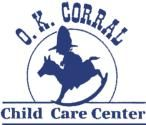 O.K. Corral Child Care Center, Inc.
